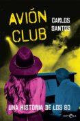 9788491640868 - Santos Carlos: Avion Club - Libro