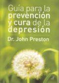 GUIA PARA LA PREVENCION Y CURA DE LA DEPRESION di PRESTON, JOHN