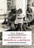 LA BELLEZA Y EL DOLOR DE LA BATALLA de ENGLUND, PETER