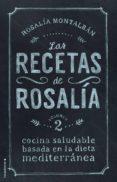 LAS RECETAS DE ROSALIA. VOLUMEN II de MONTALBAN CARRANZA, ROSALIA