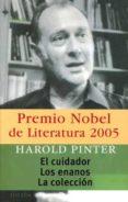 EL CUIDADOR; LOS ENANOS; LA COLECCION di PINTER, HAROLD