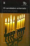 EL CANDELABRO ENTERRADO di ZWEIG, STEFAN