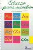 EDUCAR PARA ESCRIBIR (2ª ED) di GARCIA NUÑEZ, JUAN ANTONIO