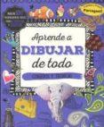 APRENDE A DIBUJAR DE TODO di VV.AA.