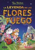 9788408152569 - Stilton Tea: Tea Stilton 15:la Leyenda De Las Flores De Fuego - Libro