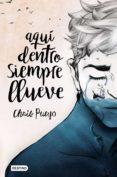 9788408171669 - Pueyo Chris: Aqui Dentro Siempre Llueve - Libro