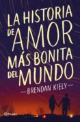 9788408172369 - Kiely Brendan: La Historia De Amor Mas Bonita Del Mundo - Libro