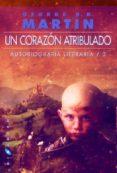 UN CORAZON ATRIBULADO: AUTOBIOGRAFIA LITERARIA 3 di MARTIN, GEORGE R.R.