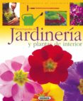 JARDINERIA Y PLANTAS DE INTERIOR di VV.AA.
