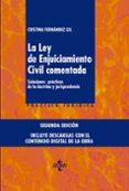 LA LEY DE ENJUICIAMIENTO CIVIL COMENTADA (2ª ED.): SOLUCIONES PRACTICAS DE LA DOCTRINA Y JURISPRUDENCIA. INCLUYE               DESCARGA DIGITAL EN TRES DISPOSITIVOS DIFERENTES di FERNANDEZ GIL, CRISTINA