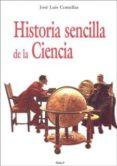 HISTORIA SENCILLA DE LA CIENCIA di COMELLAS GARCIA LLERA, JOSE LUIS