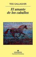 EL AMANTE DE LOS CABALLOS di GALLAGHER, TESS