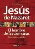 JESUS DE NAZARET: EL HOMBRE DE LAS 100 CARAS de PIÑERO, ANTONIO