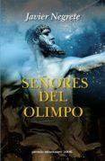 SEÑORES DEL OLIMPO (PREMIO MINOTAURO 2006) di NEGRETE, JAVIER