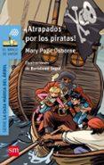 ¡ATRAPADOS POR LOS PIRATAS! de OSBORNE, MARY POPE