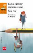 COMO ESCRIBIR REALMENTE MAL di FINE, ANNE