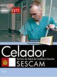 CELADOR SERVICIO DE SALUD DE CASTILLA-LA MANCHA (SESCAM): TEST di VV.AA.