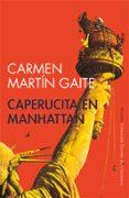 CAPERUCITA EN MANHATTAN de MARTIN GAITE, CARMEN