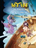 BAT PAT 4: EL PIRATA DIENTE DE ORO di VV.AA.