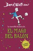 LA INCREÍBLE HISTORIA DE EL MAGO DEL BALON de WALLIAMS, DAVID