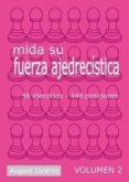 MIDA SU FUERZA AJEDRECISTICA: 56 EJERCICIOS, 448 POSICIONES (VOL. 2) di LIVSHITZ, AUGUST