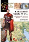 LA BATALLA DE FARSALIA 49 A.C. di LAGO, JOSE IGNACIO