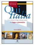 QUI ITALIA 1. LINGUA E GRAMMATICA (CORSO ELEMENTARE DI LINGUA ITA LIANA PER STRANIERI) di MAZZETTI, ALBERTO  FALCINELLI, MARINA  SERVADIO, BIANCA