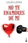 9788408177470 - Lopez Loles: No Te Enamores De Mi - Libro
