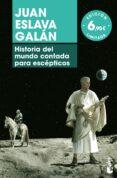 HISTORIA DEL MUNDO CONTADA PARA ESCEPTICOS di ESLAVA GALAN, JUAN