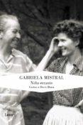 LA NIÑA ERRANTE: CARTAS A DORIS DANA de MISTRAL, GABRIELA