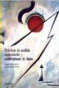 PRACTICAS DE ANALISIS EXPLORATORIO Y MULTIVALENTE DE DATOS di BOSQUE SENDRA, JOAQUIN  MORENO JIMENEZ, ANTONIO