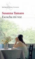 ESCUCHA MI VOZ de TAMARO, SUSANNA
