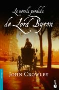 LA NOVELA PERDIDA DE LORD BYRON de CROWLEY, JOHN