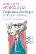 PSIQUIATRAS, PSICÓLOGOS Y OTROS ENFERMOS de MUÑOZ AVIA, RODRIGO