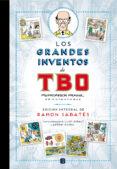 LOS GRANDES INVENTOS DE TBO (ED. INTEGRAL) di SABATES, RAMON