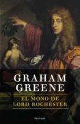 EL MONO DE LORD ROCHESTER di GREENE, GRAHAM