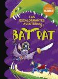 BAT PAT ESPECIAL:LAS ESCALOFRIANTES AVENTURAS DE BAT PAT de PAVANELLO, ROBERTO