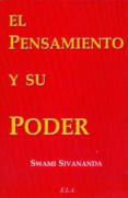 EL PENSAMIENTO Y SU PODER di SIVANANDA, SWAMI