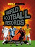 WORLD FOOTBALL RECORDS (5ª ED) di VV.AA
