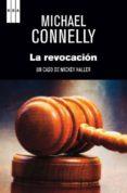 LA REVOCACION (SERIE MICKEY HALLER 3) de CONNELLY, MICHAEL