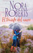 9788491704270 - Roberts Nora: El Triunfo Del Amor (ebook) - Libro