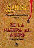 SANGRE: LA TRILOGIA DE LA CONQUISTA DE CANARIAS de GONZALEZ SOSA, CARLOS