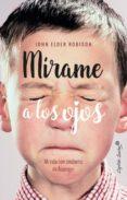 9788494740770 - Robison John Elder: Mirame A Los Ojos: Mi Vida Con El Sindrome De Asperger - Libro