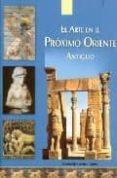 El Arte En El Proximo Oriente Antiguo - Jc Clementine