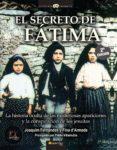 EL SECRETO DE FATIMA:LA HISTORIA OCULTA DE LAS MISTERIOSAS APARICIONES Y LA CONSPIRACION DE LOS JESUITAS di FERNANDES, JOAQUIM