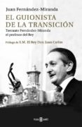 EL GUIONISTA DE LA TRANSICION di FERNANDEZ-MIRANDA, JUAN