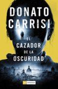 EL CAZADOR DE LA OSCURIDAD (SERIE MARCUS & SANDRA 2) di CARRISI, DONATO