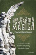 GUIA DE LA CANTABRIA MAGICA di RENEDO CARRANDI, FRANCISCO
