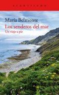 LOS SENDEROS DEL MAR: UN VIAJE A PIE de BELMONTE, MARIA