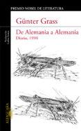 DE ALEMANIA A ALEMANIA: DIARIO 1990 di GRASS, GUNTER